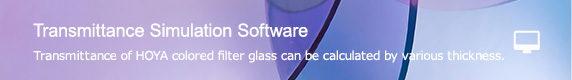 [Transmission simulation software] This software facilitates obtaining data of spectral transmittance characteristics after changing the thickness of the glass.